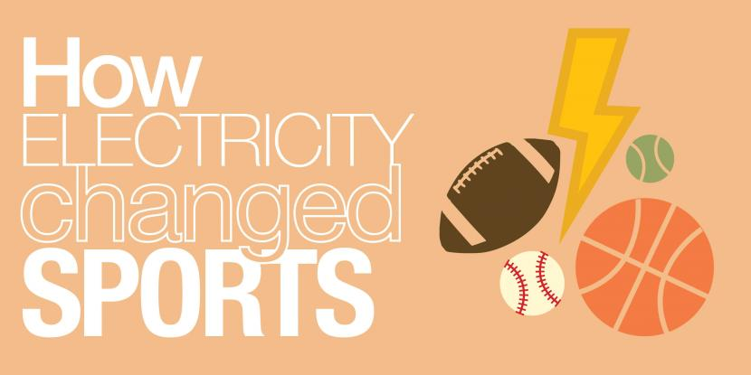 how electricity changed sports with a football, basketball, baseball, softball and lightening bolt icon