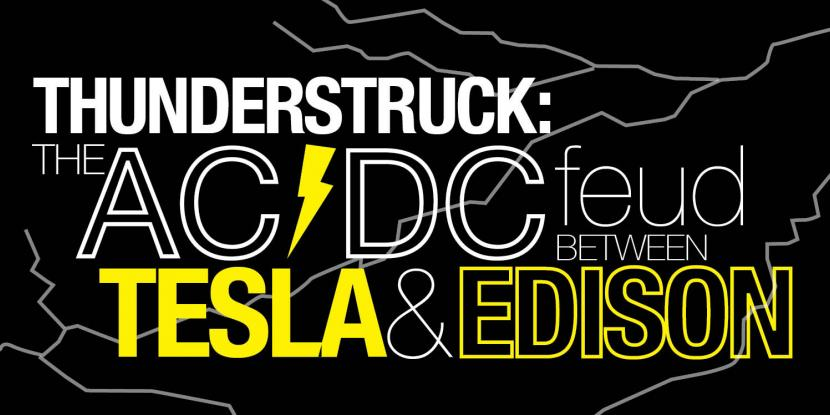 "Graphic with the title ""Thunderstruck: The Tesla Edison Feud"""