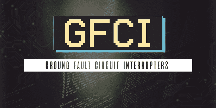 GFCI written in the center of a black background with some HTML code written on it