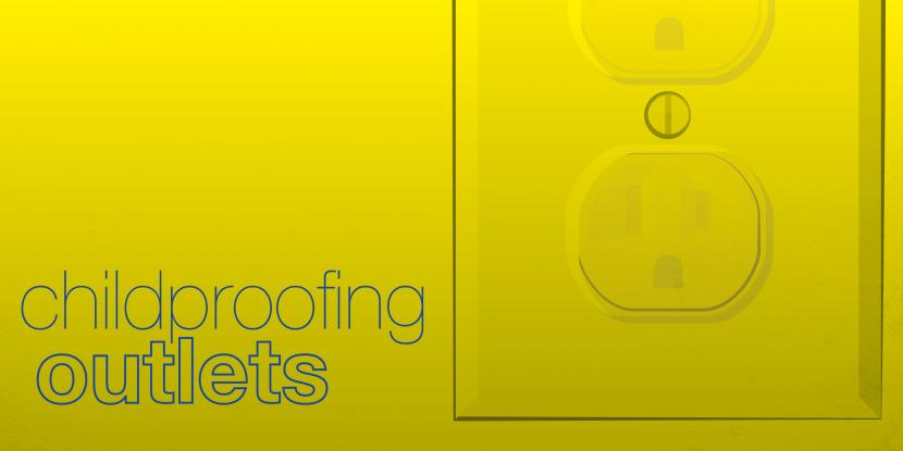 """The text 'childproofing outlets' appears on a yellow background next to the outline of an electrical outlet."""